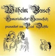 Busch, Wilhelm Humoristischer Hausschatz. CD