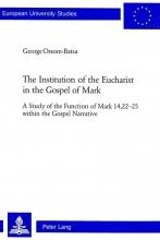 George Ossom-Batsa The Institution of the Eucharist in the Gospel of Mark