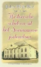 J.H. de Bye Historische schetsen uit het Surinaamse jodendom