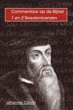 Johannes Calvijn , 1 en 2 Tessalonicenzen