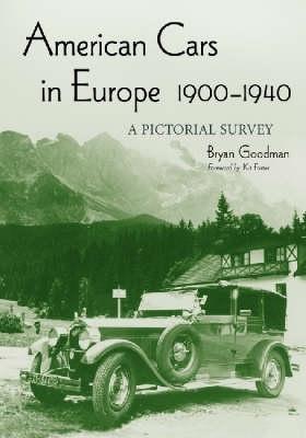Bryan Goodman,American Cars in Europe, 1900-1940