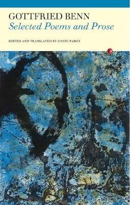 Gottfried Benn,Selected Poems and Prose