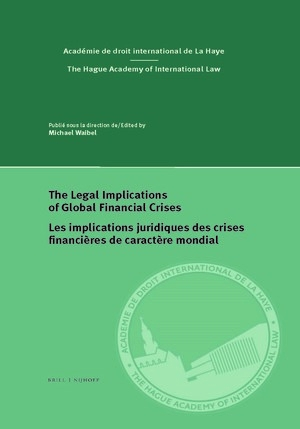,The Legal Implications of Global Financial Crises Les implications juridiques des crises financières de caractère mondial