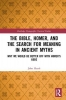 John Heath, The Bible, Homer, and the Search for Meaning in Ancient Myths