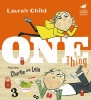 Child, Lauren, Charlie and Lola: One Thing