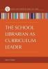 Howard, Jody K., The School Librarian as Curriculum Leader