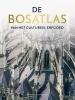 <b>De Bosatlas van het cultureel erfgoed</b>,Een spectaculaire ontdekkingsreis langs het erfgoed van Nederland