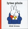 <b>Dick Bruna</b>,Lytse Pluis