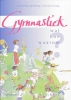 Werkgroep Leerlingenboek, Gymnastiek wat hoe waarom Werkboek