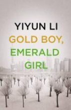 Yiyun Li Gold Boy, Emerald Girl