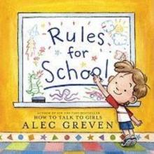 Greven, Alec Rules for School