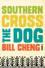 Cheng, Bill Southern Cross the Dog