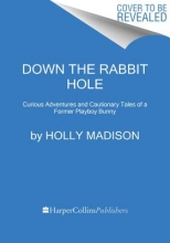 Madison, Holly Down the Rabbit Hole