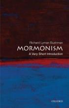 Richard Lyman (Gouverneur Morris Professor of History, Gouverneur Morris Professor of History, Columbia University (Emeritus)) Bushman Mormonism: A Very Short Introduction