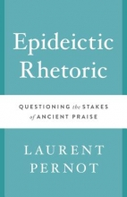 Pernot, Laurent Epideictic Rhetoric
