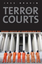 Bravin, Jess The Terror Courts - America`s Experiment with Rough Justice at Guantanamo Bay