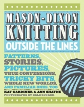 Gardiner, Kay Mason-Dixon Knitting Outside the Lines