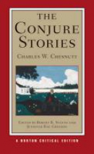 Chesnutt, Charles W. The Conjure Stories - Norton Critical Edition