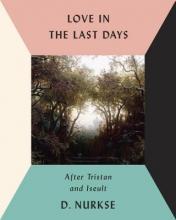 Nurkse, D. Love in the Last Days