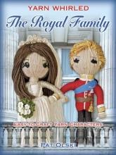 Pat Olski Yarn Whirled: The Royal Family