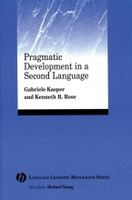 Gabriele Kasper,   Kenneth R. Rose Pragmatic Development in a Second Language