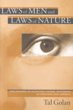Golan, Tal Laws of Men and Laws of Nature - The History of Scientific Expert Testimony in England and America