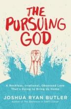 Joshua Ryan Butler The Pursuing God
