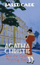 Cade, Jared Agatha Christie and the Eleven Missing Days