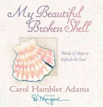 Adams, Carol Hamblet My Beautiful Broken Shell