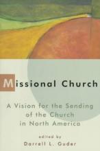 Darrell L. Guder,   Lois Barrett Missional Church