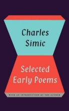 Simic, Charles Selected Early Poems