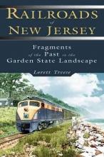 Lorett Treese Railroads of New Jersey