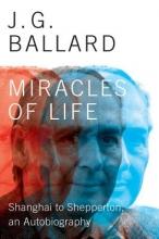 Ballard, J. G. Miracles of Life