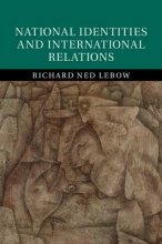 Lebow, Richard Ned National Identities and International Relations