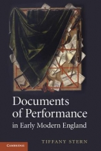Stern, Tiffany Documents of Performance in Early Modern England