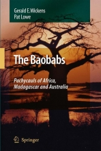 Gerald E. Wickens The Baobabs: Pachycauls of Africa, Madagascar and Australia
