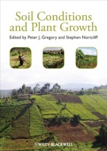 Peter J. Gregory,   Stephen Nortcliff Soil Conditions and Plant Growth