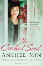 Min, Anchee The Cooked Seed