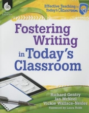 Gentry, Richard Fostering Writing in Today`s Classroom
