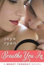 Ryan, Joya Breathe You In