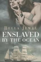 Jewel, Bella Enslaved by the Ocean
