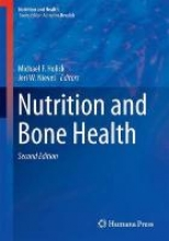 Holick, Michael F.,   Nieves, Jeri W. Nutrition and Bone Health