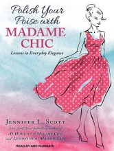 Scott, Jennifer L. Polish Your Poise with Madame Chic