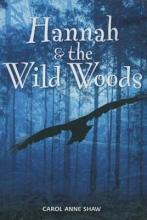 Shaw, Carol Anne Hannah & the Wild Woods