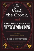 Zhenyun, Liu The Cook, the Crook, and the Real Estate Tycoon