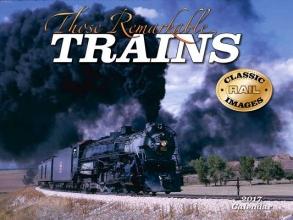 Those Remarkable Trains 2017 Calendar