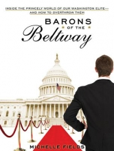 Fields, Michelle Barons of the Beltway