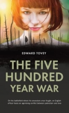 Tovey, Edward The Five Hundred Year War