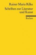 Rilke, Rainer Maria Schriften zur Literatur und Kunst