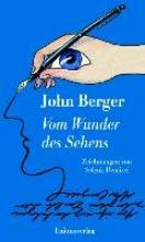 Berger, John Vom Wunder des Sehens